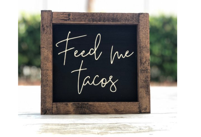 Feed Me Tacos Sign via OneLittleDesignCo/Etsy