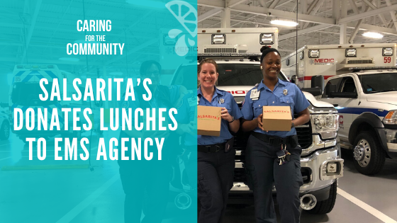 Salsarita's Donates Lunches to Local EMS Agency