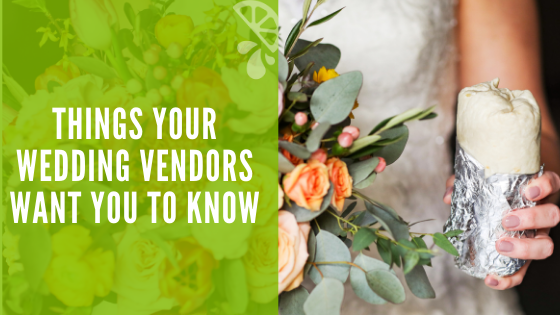 Things Your Wedding Vendors Want You To Know
